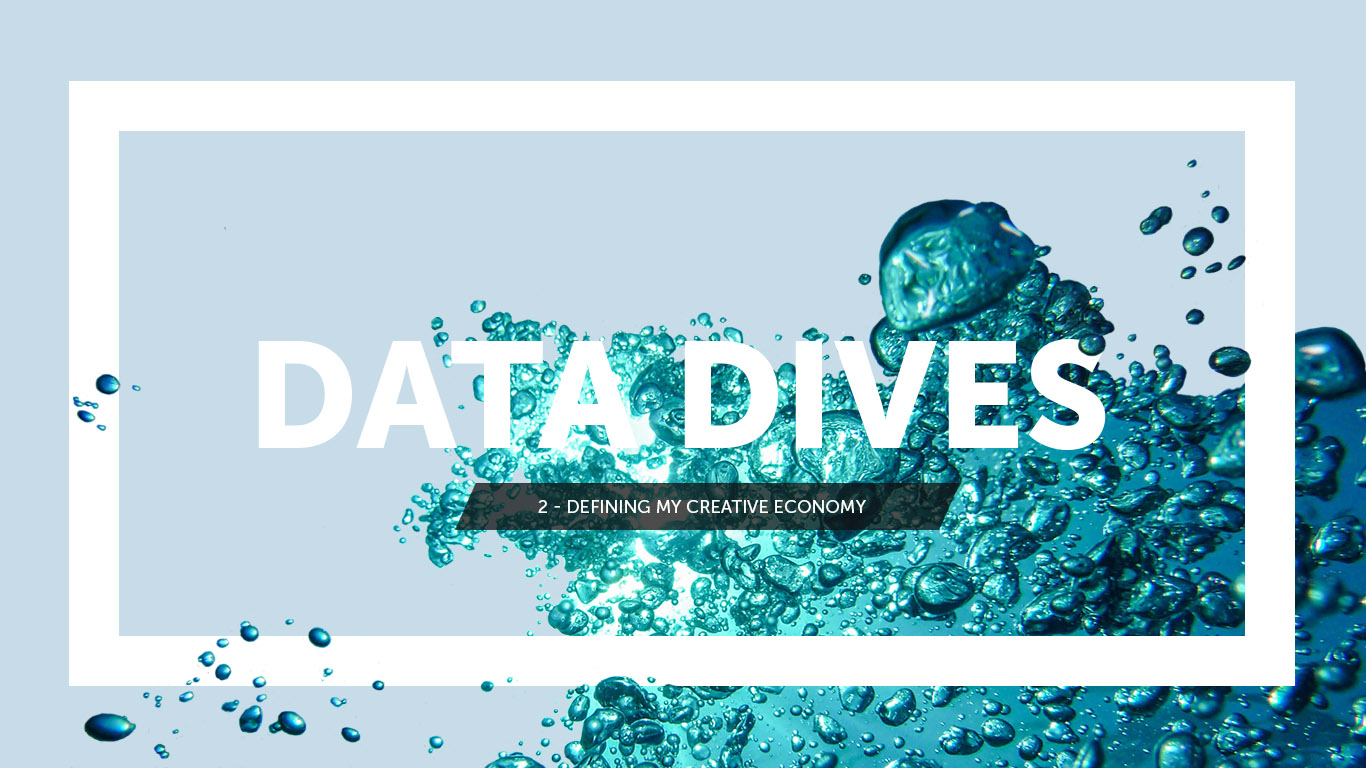 Bubbles with text that reads Data Dives 2 Defining My Creative Economy