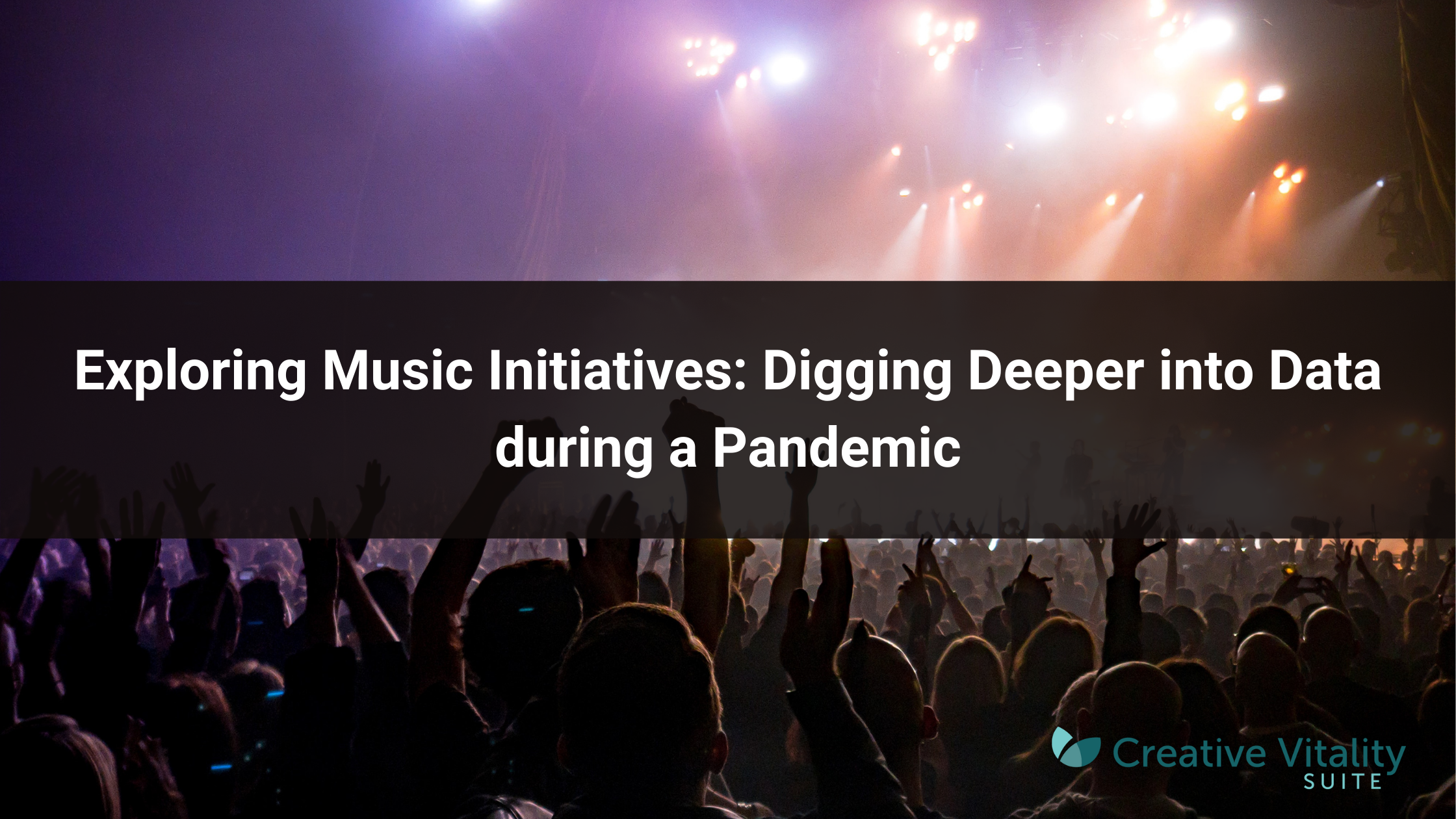 Exploring Music Initiatives: Digging Deeper into Data during a Pandemic featured image with a crowd in the background
