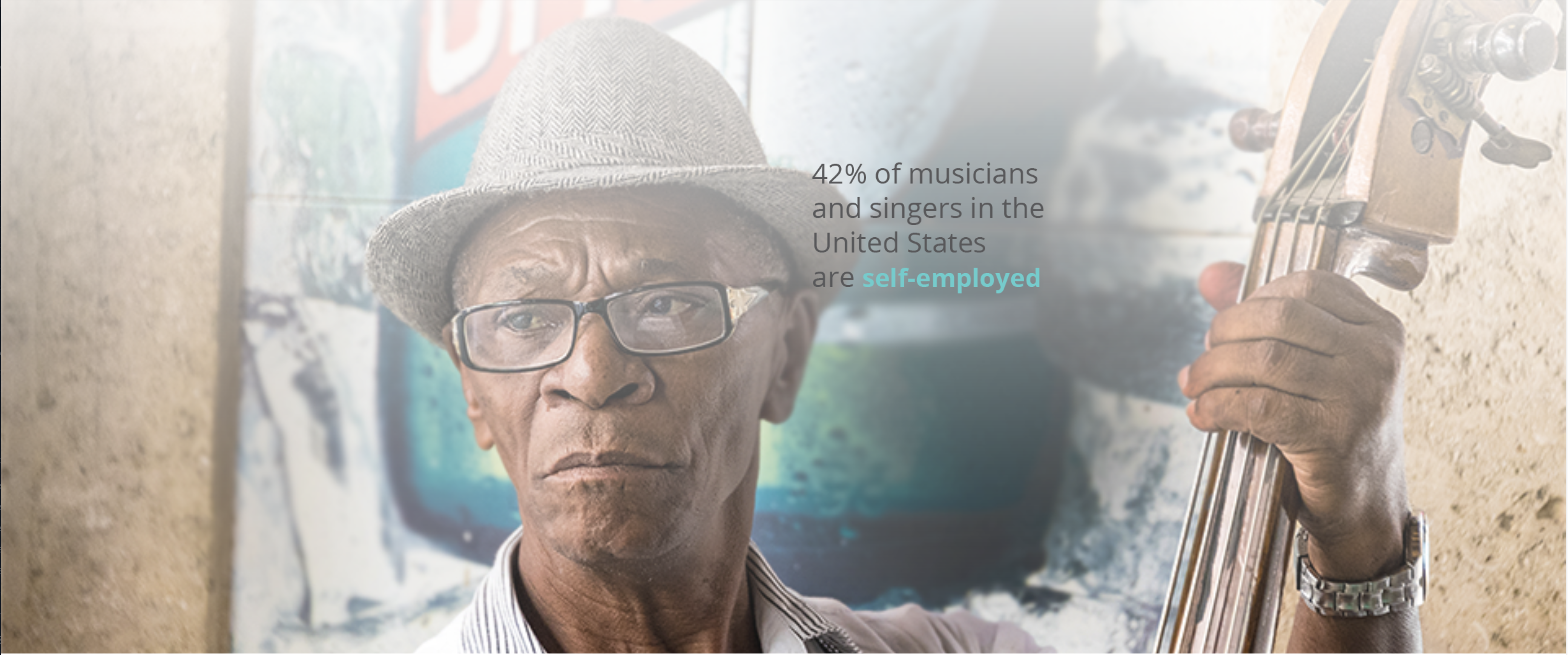 An African American bass player in the background with text that reads 42% of musicians and singers in the United States are self-employed.